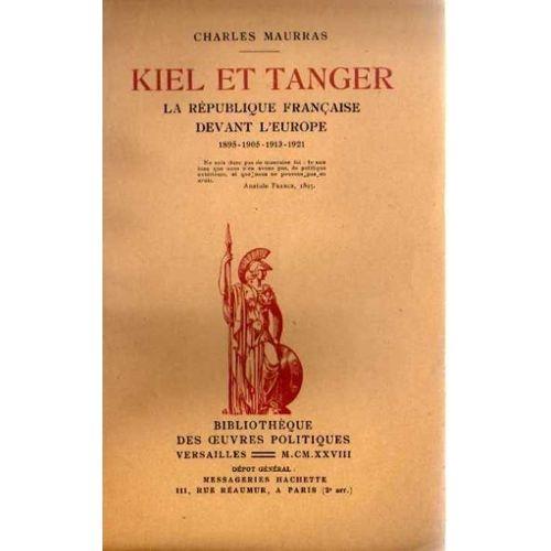 Maurras-Charles-Kiel-Et-Tanger-La-Republique-Francaise-Devant-L-europe-Tome-Ii-1895-1905-1913-1921-Livre-ancien-412070056_L.jpg