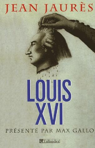 LOUIS XVI JAURES GALLO.JPG