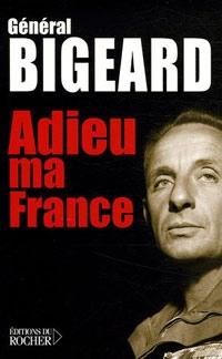 bigeard adieu ma france.jpg